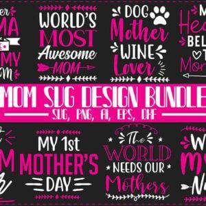 Mom SVG Design Bundle, SUPER MOM, BLESSED MOM, I LOVE MY MOM, Best Mom Ever
